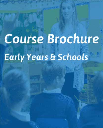 Early Years and Schools Course Brochure Kent